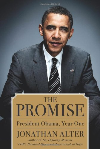 The Promise: President Obama, Year One: Alter, Jonathan