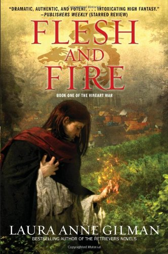 FLESH AND FIRE: Gilman, Laura Anne.