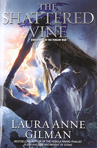 THE SHATTERED VINE. Book Three of the: Gilman, Laura Anne.