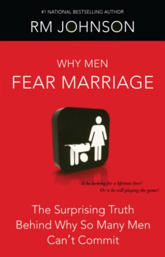 9781439101506: Why Men Fear Marriage: The Surprising Truth Behind Why So Many Men Can't Commit
