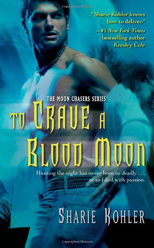 To Crave a Blood Moon (Moon Chasers,: Sharie Kohler