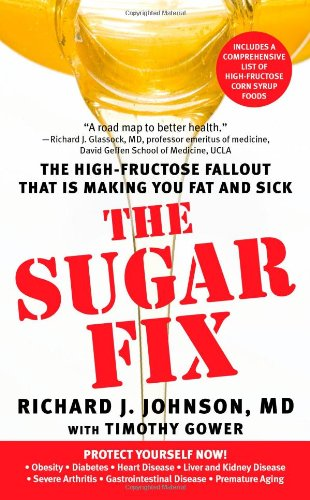 9781439101681: The Sugar Fix: The High-Fructose Fallout That Is Making You Fat and Sick