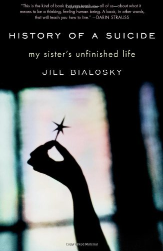 9781439101933: History of a Suicide: My Sister's Unfinished Life