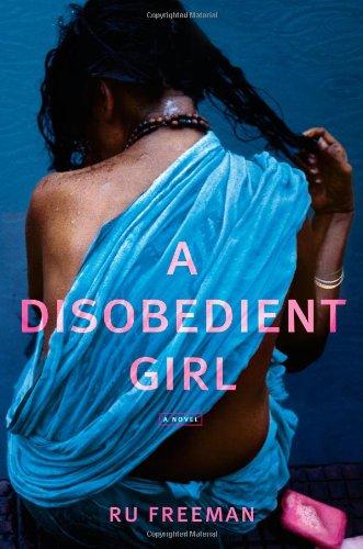 9781439101957: A Disobedient Girl: A Novel