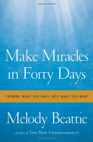 9781439102152: Make Miracles in Forty Days: Turning What You Have Into What You Want