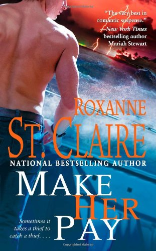 Make Her Pay (The Bullet Catchers) (9781439102220) by St. Claire, Roxanne
