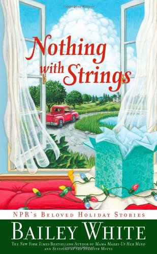 9781439102268: Nothing with Strings: NPR's Beloved Holiday Stories