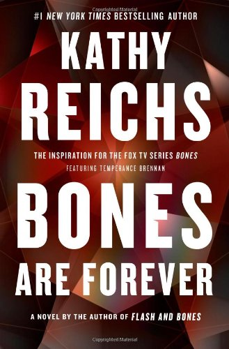 9781439102435: Bones Are Forever: A Novel (A Temperance Brennan Novel)