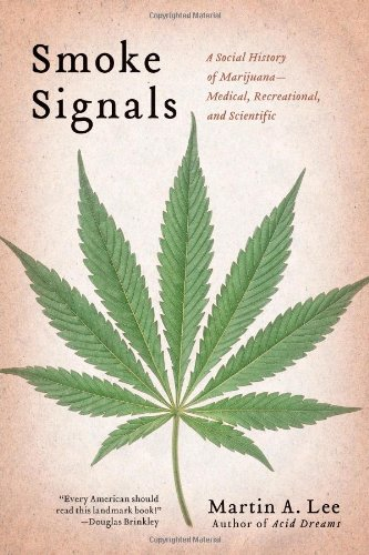 9781439102602: Smoke Signals: A Social History of Marijuana - Medical, Recreational and Scientific