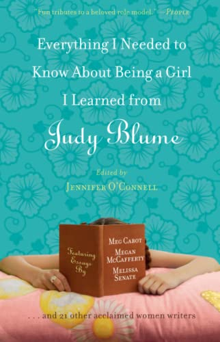 Everything I Needed to Know About Being a Girl I Learned from Judy Blume (1439102651) by Jennifer OConnell; Meg Cabot; Beth Kendrick; Julie Kenner; Cara Lockwood; Stacey Ballis; Megan Crane; Laura Caldwell; Melissa Senate; Stephanie...