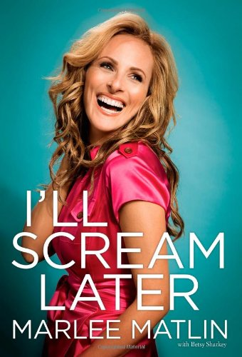 I'll Scream Later: Signed Copy: Matlin, Marlee; Sharkey, Betsy
