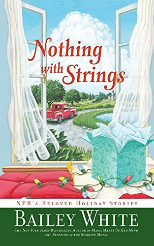 9781439102886: Nothing with Strings: NPR's Beloved Holiday Stories