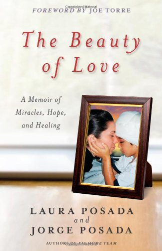 The Beauty of Love: A Memoir of: Jorge Posada, Laura