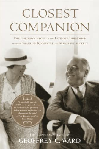 9781439103142: Closest Companion: The Unknown Story of the Intimate Friendship Between Franklin Roosevelt and Margaret Suckley