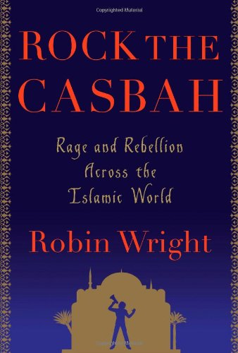 9781439103166: Rock the Casbah: Rage and Rebellion Across the Islamic World