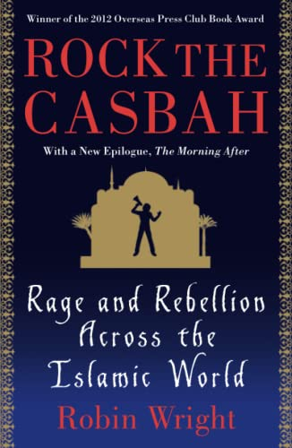9781439103173: Rock the Casbah: Rage and Rebellion Across the Islamic World with a new concluding chapter by the author