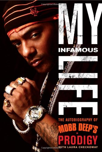 9781439103180: My Infamous Life: The Autobiography of Mobb Deep's Prodigy