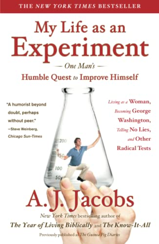 9781439104996: My Life as an Experiment: One Man's Humble Quest to Improve Himself by Living as a Woman, Becoming George Washington, Telling No Lies, and Other Radical Tests