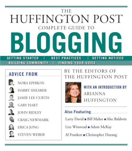 9781439105009: The Huffington Post Complete Guide to Blogging