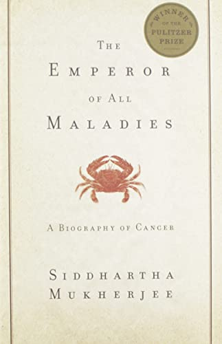 The Emperor of All Maladies: A Biography of Cancer: MUKHERJEE, SIDDHARTHA