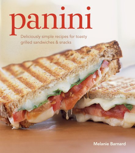 9781439108086: Panini: Deliciously simple recipes for toasty grilled sandwiches & snacks