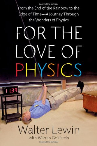 9781439108277: For the Love of Physics: From the End of the Rainbow to the Edge Of Time - A Journey Through the Wonders of Physics