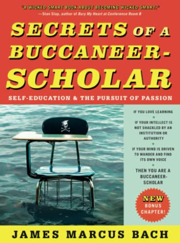 9781439109090: Secrets of a Buccaneer-Scholar: Self-Education and the Pursuit of Passion