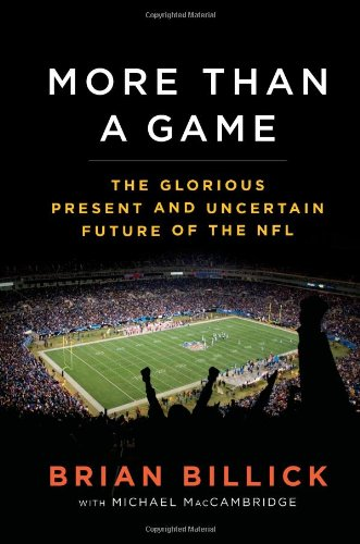 9781439109182: More Than a Game: The Glorious Present and Uncertain Future of the NFL