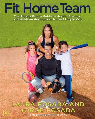 Fit Home Team: The Posada Family Guide: Posada, Jorge; Posada,
