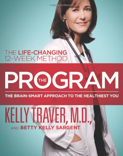 9781439109984: The Program: The Brain-Smart Approach to the Healthiest You: The Life-Changing 12-Week Method