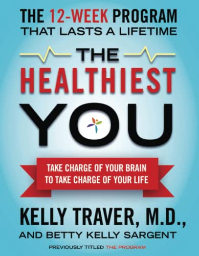 9781439109991: The Healthiest You: Take Charge of Your Brain to Take Charge of Your Life