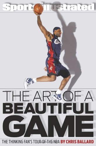 9781439110218: Sports Illustrated, the Art of a Beautiful Game: The Thinking Fan's Tour of the NBA