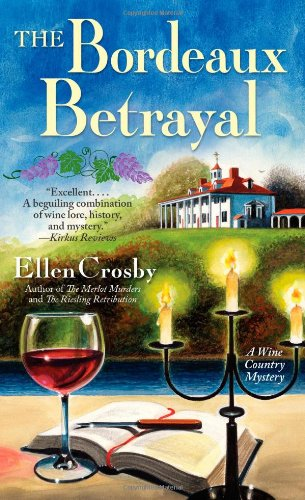 The Bordeaux Betrayal: A Wine Country Mystery: Crosby, Ellen
