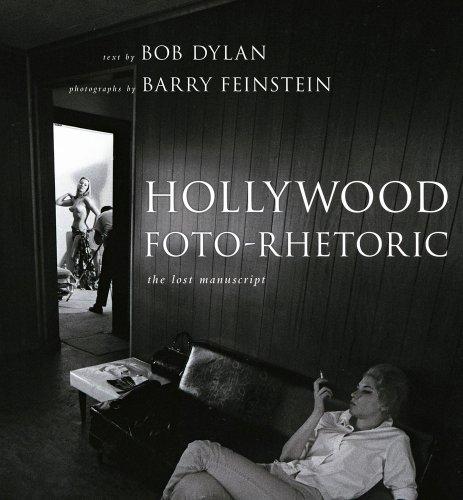 Hollywood Foto-Rhetoric: The Lost Manuscript (1439112509) by Bob Dylan