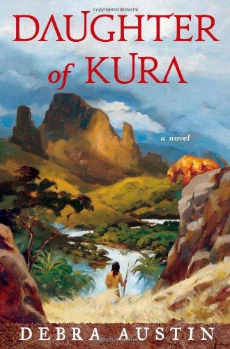 Daughter of Kura: A Novel: Austin, Debra