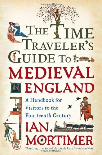 9781439112892: The Time Traveler's Guide to Medieval England: A Handbook for Visitors to the Fourteenth Century