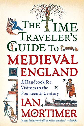 9781439112908: The Time Traveler's Guide to Medieval England: A Handbook for Visitors to the Fourteenth Century