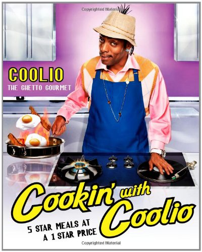 9781439117613: Cookin' with Coolio: 5 Star Meals at a 1 Star Price