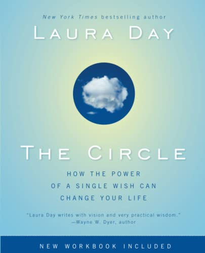 The Circle: How the Power of a Single Wish Can Change Your Life: Day, Laura