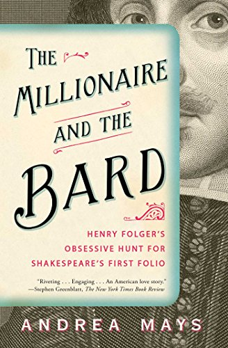 9781439118252: The Millionaire and the Bard: Henry Folger's Obsessive Hunt for Shakespeare's First Folio