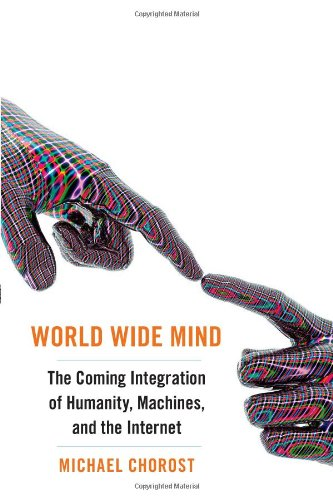 9781439119143: World Wide Mind: The Coming Integration of Humanity, Machines, and the Internet