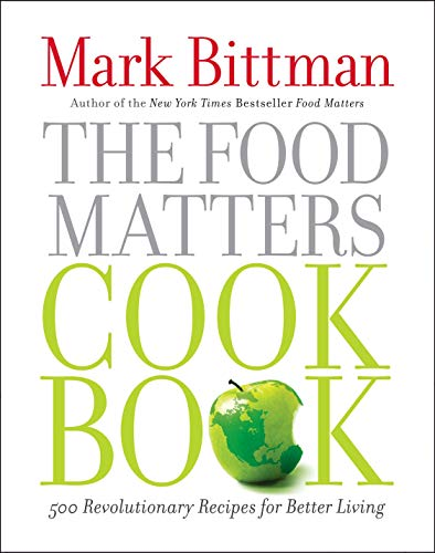 9781439120231: The Food Matters Cookbook: 500 Revolutionary Recipes for Better Living