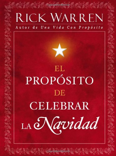 El Propósito de Celebrar la Navidad (Spanish: Warren, Rick