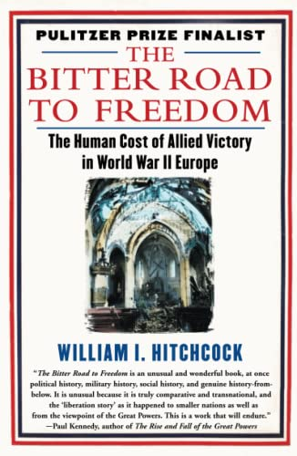 9781439123300: The Bitter Road to Freedom: The Human Cost of Allied Victory in World War II Europe
