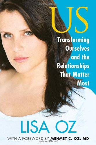9781439123928: Us: Transforming Ourselves and the Relationships That Matter Most