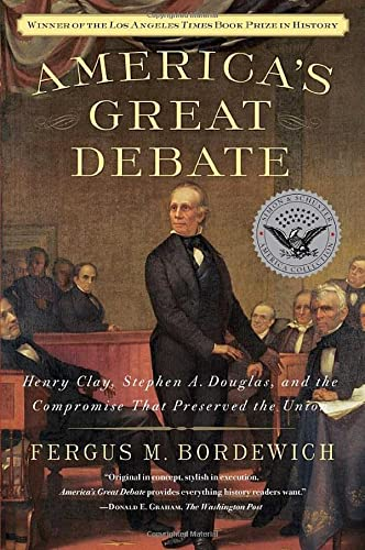 9781439124611: America's Great Debate: Henry Clay, Stephen A. Douglas, and the Compromise That Preserved the Union