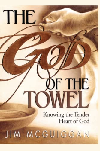 9781439124635: God of the Towel: Knowing the tender heart of God