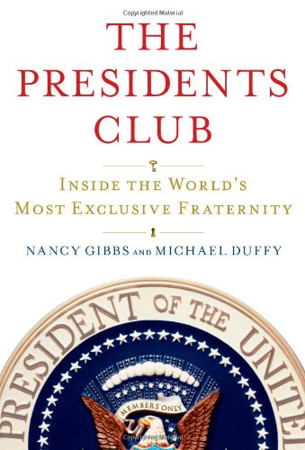 9781439127704: The Presidents Club: Inside the World's Most Exclusive Fraternity