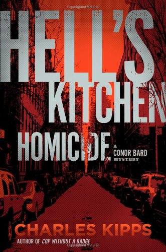 Hell's Kitchen Homicide: A Conor Bard Mystery: Kipps, Charles