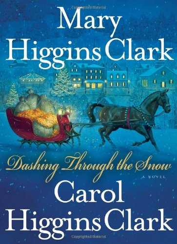 Dashing Through the Snow: Clark, Mary Higgins;